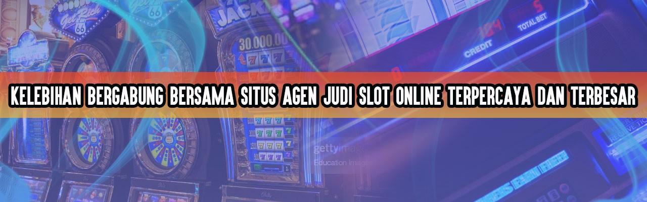 Keuntungan Situs Judi Slot Terpercaya Dengan Fitur Lengkap